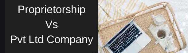 Comparing sole proprietorship with Private Limited company