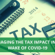 MANAGING THE TAX IMPACT IN THE WAKE OF COVID-19-1